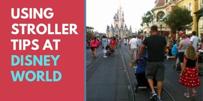 using stroller tips at Disney world
