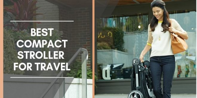 Best compact stroller for travel