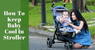 How To Keep Baby Cool In the Stroller