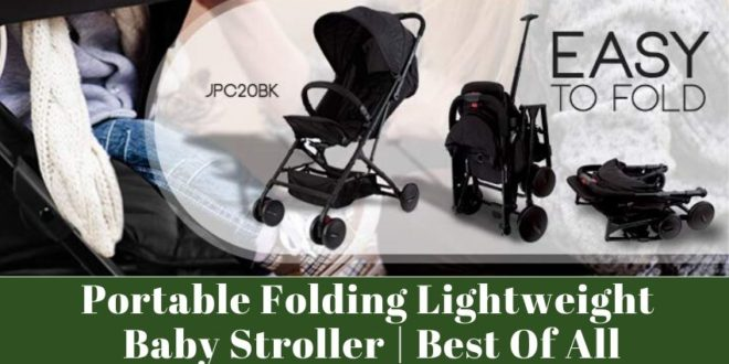Portable Folding Lightweight Baby Stroller review
